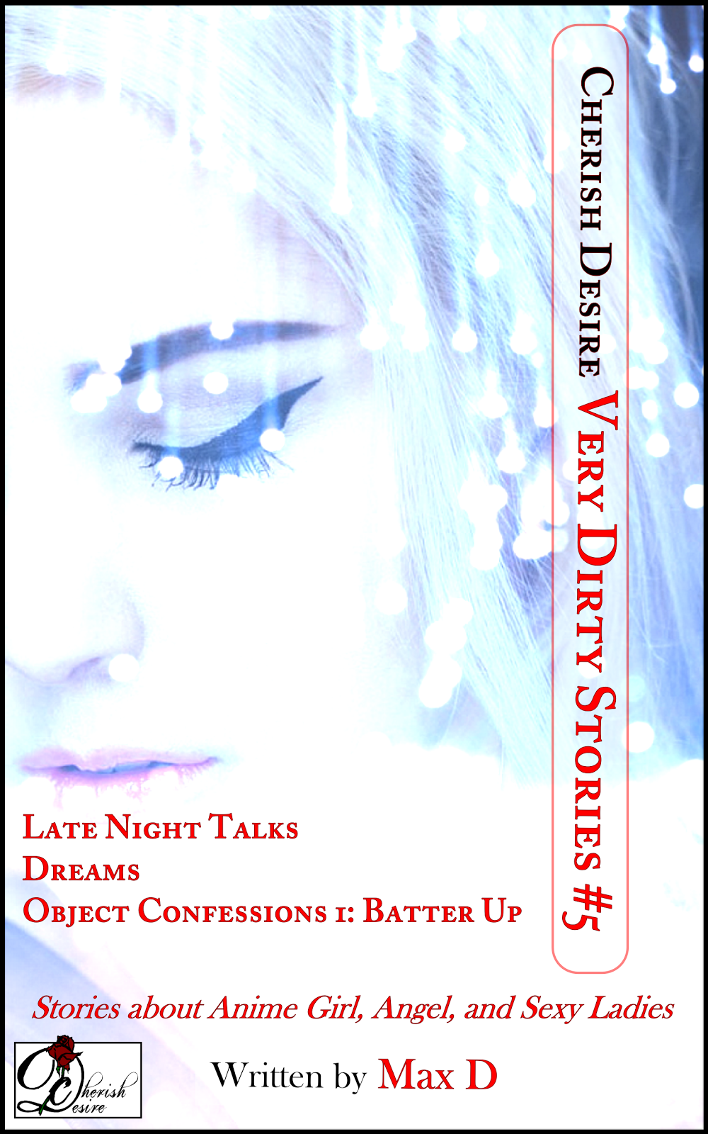 Cherish Desire: Very Dirty Stories #5, Max D, erotica