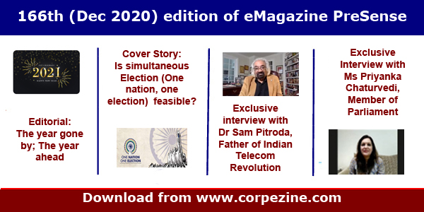 166th edition of eMagazine PreSense (Dec 2020) | Editorial on the year ahead + Cover Story on 'Simultaneous Elections' + Exclusive interviews with Dr Sam Pitroda and Ms Priyanka Chaturvedi MP + The new corona virus + Many more