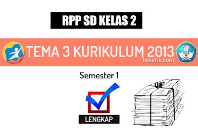 RPP SD/MI Kelas 2 Tema 3 Kurikulum 2013 Revisi 2018 Semester 1