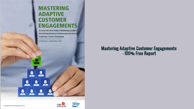 Mastering Adaptive Customer Engagements - 100% Free Report