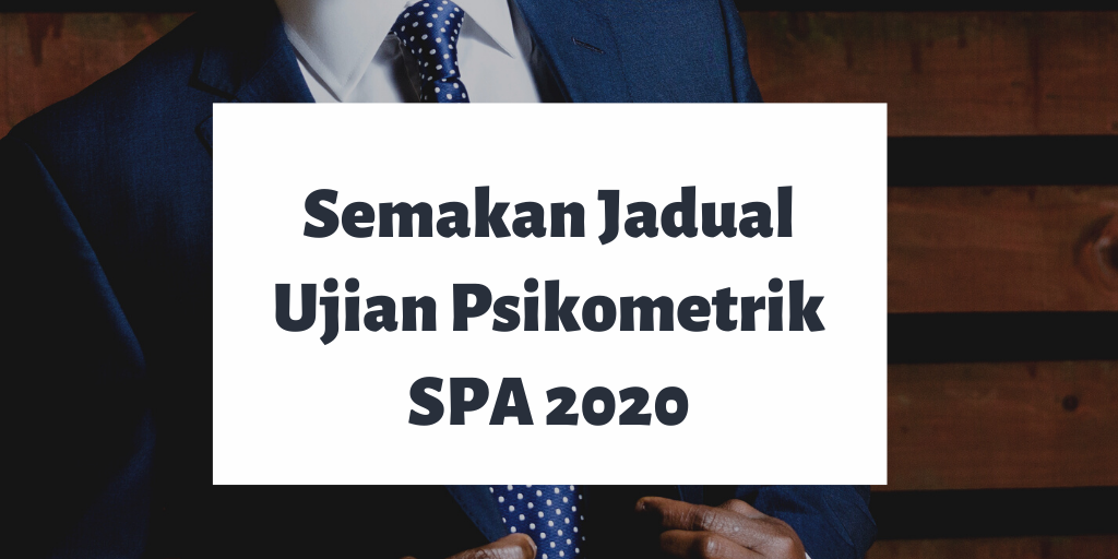 Semakan Jadual Ujian Psikometrik SPA 2020