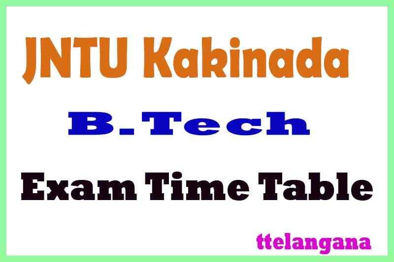 JNTU Kakinada B.Tech  Exam Time Table