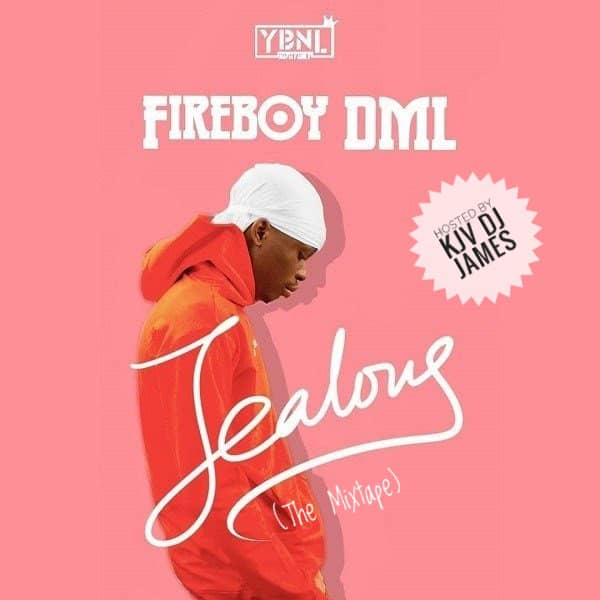 [Mixtape] KJV DJ James ft Fireboy DML - Jealousy (Tha Mixtape)