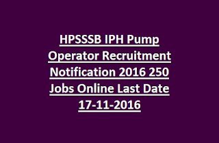HPSSSB IPH Pump Operator Recruitment 2016 250 Jobs Online Last Date 17-11-2016