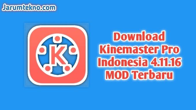 Download Kinemaster Pro Indonesia 4.11.16 MOD Terbaru