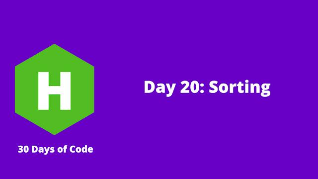 HackerRank Day 20: Sorting problem solution