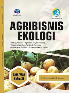 Agribisnis Ekologi, Bidang Keahlian: Agribisnis dan Agroteknologi, Program Keahlian: Agribisnis Tanaman, Kompetensi Keahlian: Agribisnis Organik Ekologi SMK/MAK Kelas XI