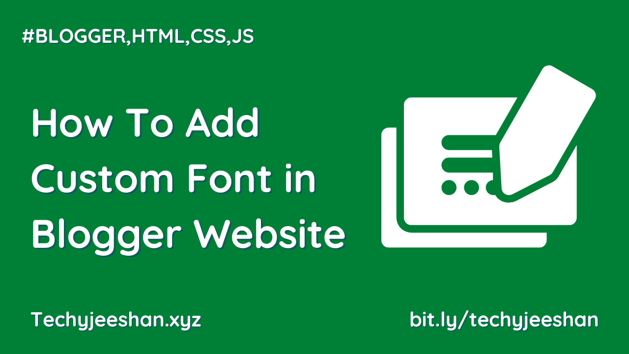 How To Add Custom Font in Blogger Website