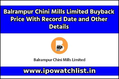 Balrampur Chini Mills Limited Buyback Price With Record Date and Other Details