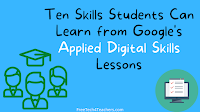 Ten Skills Students Can Learn from Google's Applied Digital Skills Lessons