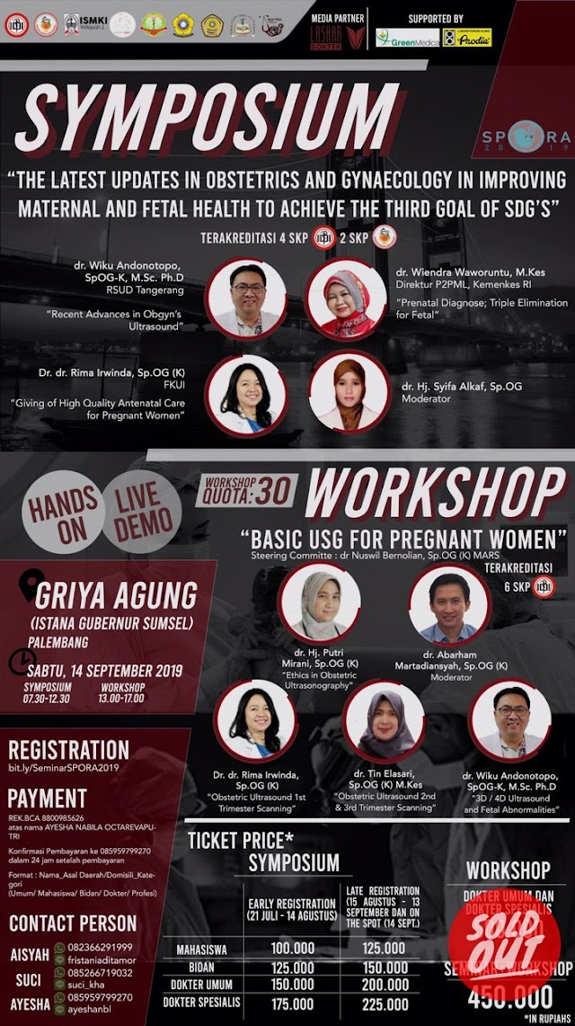 "SYMPOSIUM & WORKSHOP SPORA 2019 ""The Latest Updates in Obstetrics and Gynaecology in Improving Maternal and Fetal Health to Achieve The Third Goal of SDG's"""