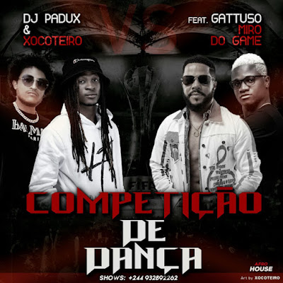 Dj Padux & Xocoteiro - Competição de Dança (feat. Gattuso x Miro do Game) [Download]