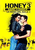 La Reina del Baile 3 / Honey 3: Vamos a Bailar / Honey 3: Dare to Dance