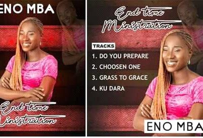 Download Album:- ENO MBA - END TIME MINISTRATION