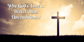 https://biblelovenotes.blogspot.com/2009/09/better-than-unconditional-love.html