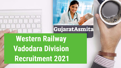 Western Railway Vadodara Division Recruitment 2021 Apply For GDMO Post