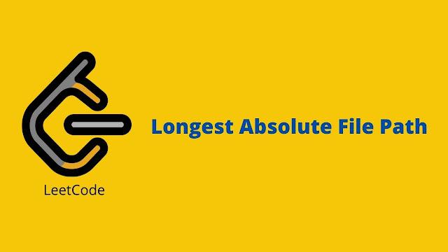 Leetcode Longest Absolute File Path problem solution