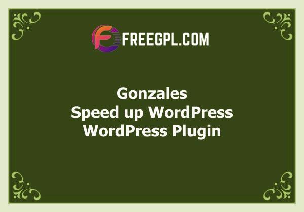 Gonzales – Speed up WordPress Free Download