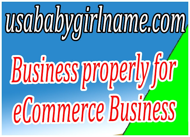 Business properly for eCommerce Business