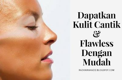 Flawless, Halal, Jerawat, kulit berminyak, Kulit muka cantik,