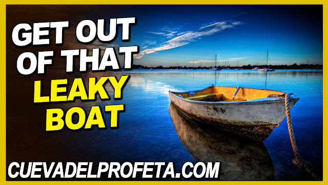 Get out of that leaky boat - William Marrion Branham Quotes