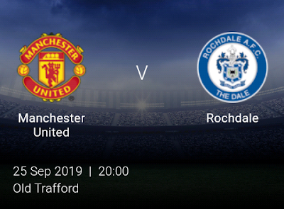LIVE MATCH: Manchester United Vs Rochdale League Cup 25/09/2019