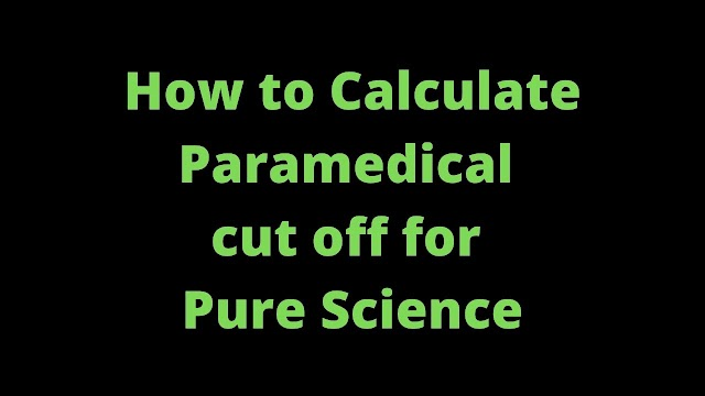 How to Calculate Paramedical cut off for Pure Science