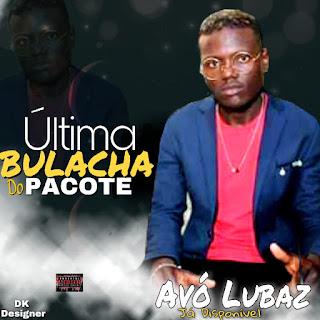Lubaz-Bulacha Do Pacote (zouk) Download Mp3 2020