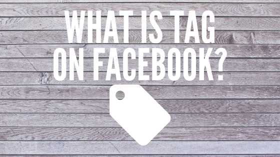 Meaning Of Tagging In Facebook<br/>