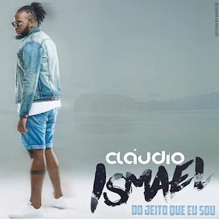 Cláudio Ismael - Do Jeito Que Eu Sou EP [2019]