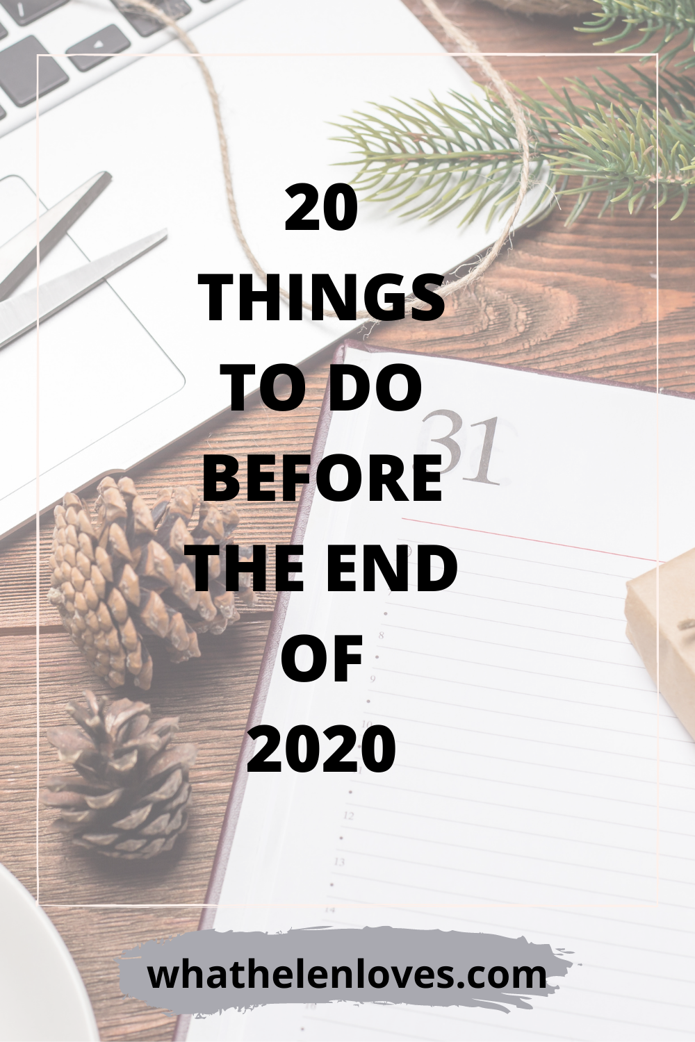 Pinterest pin for a post about 20 things you can do before the end of 2020