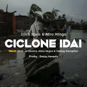 Djick Rock & Afro Mingo - Ciclone Idai Remix (feat. Jo Savara, Alma Negra & Deejay Manquila) ( 2020 ) [DOWNLOAD]