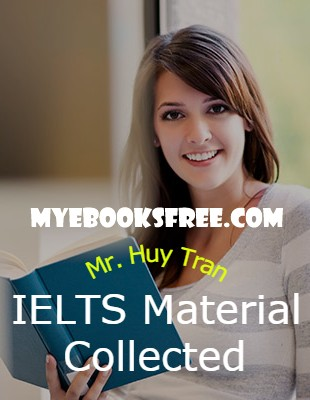 IELTS Material Collected By Mr. Huy Tran Pdf and CD Audio