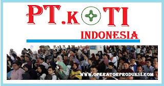 Lowongan Kerja Terbaru Posisi Operator Produksi PT KOTI Indonesia Bekasi - Cikarang. Koti adalah sebuah perusahaandengan memproduksinya barang elektronika. PT. Korea Orient
