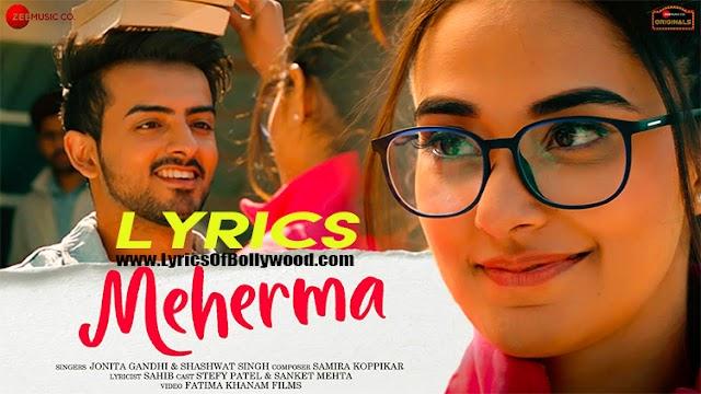 Meherma Song Lyrics | Stefy Patel, Sanket Mehta | Jonita Gandhi, Shashwat Singh | Samira Koppikar | Sahib