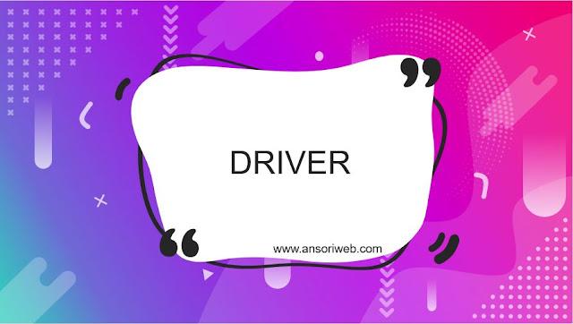 Pengertian Driver Komputer dan Fungsinya