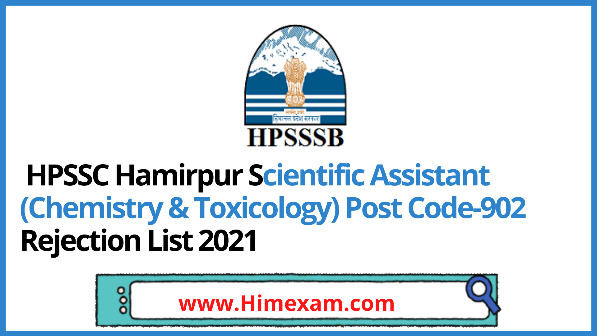 HPSSC Hamirpur Scientific Assistant (Chemistry & Toxicology) Post Code-902 Rejection List 2021
