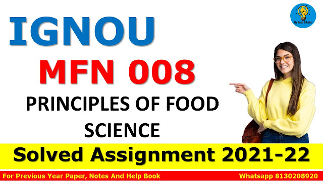 MFN 008 PRINCIPLES OF FOOD SCIENCE Solved Assignment 2021-22