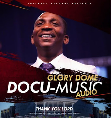 Dr. Pastor Paul Enenche – Thank You Lord