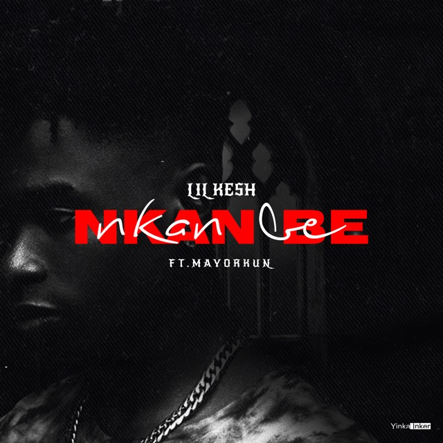 [Music] Lil Kesh ft. Mayorkun – Nkan Be