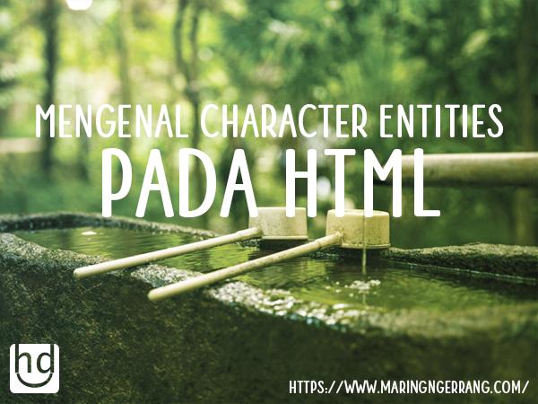 Mengenal Character Entities Pada HTML