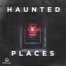 Haunted Places Podcasts