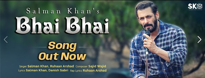 "Salman Khan releases his new song ""Bhai Bhai"" - Check It Out Now!"