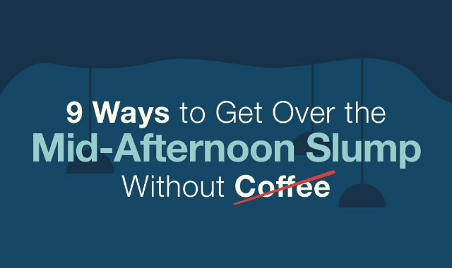 9 Ways To Get Over The Mid-Afternoon Slump Without Coffee