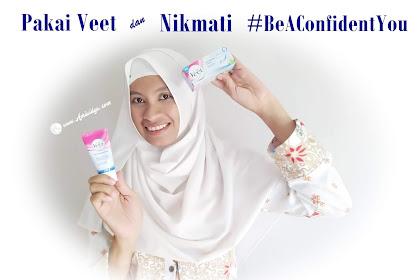 Pakai Veet, dan Nikmati #BeAConfidentYou