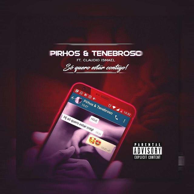 Pirhos & Tenebroso feat. Cláudio Ismael - Só quero estar contigo (Rap)