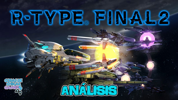 Análisis R-Type Final 2 para Nintendo Switch