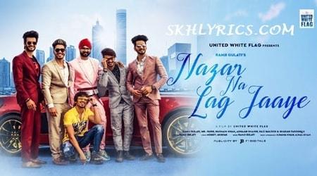 नजर न लग जाए Nazar Na Lag Jaye Lyrics In Hindi - Ramji Gulati