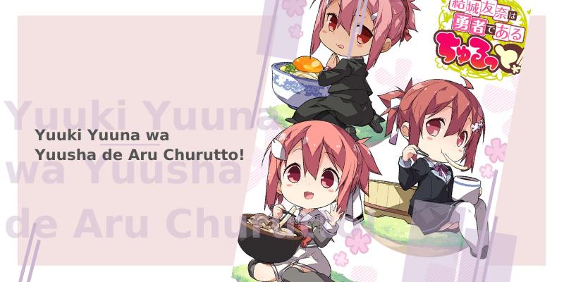 Yuuki Yuuna wa Yuusha de Aru Churutto!