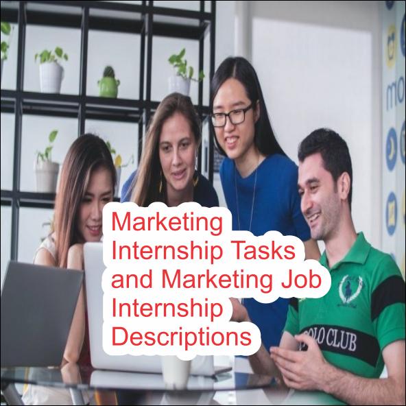 Marketing Internship Tasks and Marketing Job Internship Descriptions
